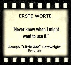 "Joseph ""Little Joe"" Cartwright in ""Bonanza"" - Zitat"
