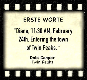 "Dale Cooper in ""Twin Peaks"" - Zitat"