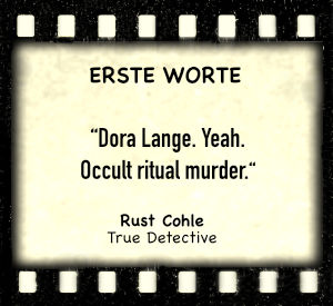 "Rust Cohle in ""True Detective"" - Zitat"