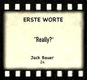 """Jack Bauer in """"24"""" - Zitat"""