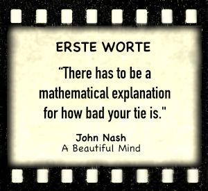 "John Nash in ""A Beautiful Mind"" - Zitat"