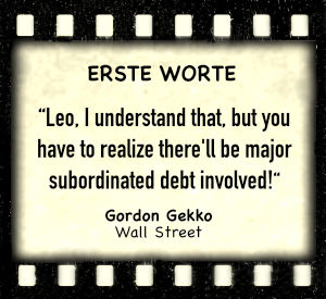 "Gordon Gekko in ""Wall Street"" - Zitat"