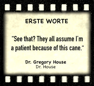 """Dr. Gregory House in """"Dr. House"""" - Zitat"""